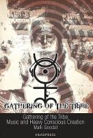 Gathering Of The Tribe: Music and...