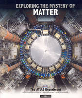 Exploring the Mystery of Matter: The...