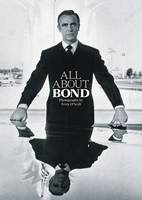 All About Bond: Photographs by Terry...