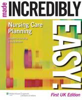 Nursing Care Planning Made Incredibly...