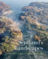 Scotland's Landscapes: The National...