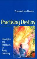 Practising Destiny: Principles and...