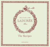 Laduree: Sucre: The Recipes