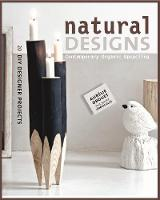Natural Designs: Contemporary Organic...