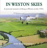 In Weston Skies: A personal memoir of...