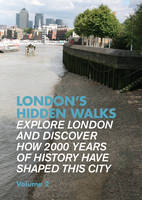 London's Hidden Walks: Volume 2