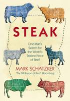 Steak: One Man's Search for the...