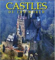 Castles of the World: One Hundred...