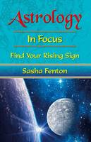 Astrology: In Focus: Find Your Rising...