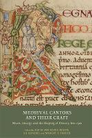 Medieval Cantors and Their Craft:...