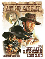 Any Gun Can Play: The Essential Guide...