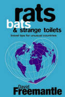 Rats, Bats and Strange Toilets: Travel Tips for Unusual Countries
