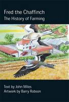 Fred the Chaffinch: The History of...