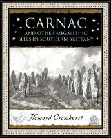 Carnac: And Other Megalithic Sites in...
