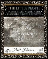 The Little People: Fairies, Elves,...