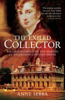 The Exiled Collector: William Bankes...