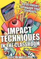 Impact Techniques in the Classroom: ...