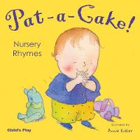 Pat-a-cake!: Nursery Rhymes