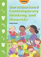 How Children Learn: 3: Contemporary...