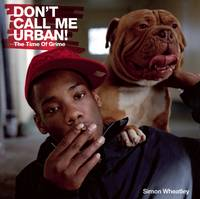 Don't Call Me Urban!: The Time of Grime