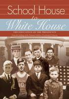 School House to White House: The...