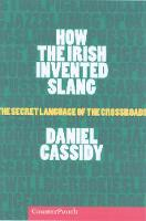 How the Irish Invented Slang: The...