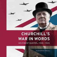 Churchill's War in Words: His Finest...