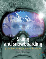 Skiing and Snowboarding: 52 Brilliant...