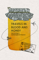 Travels in Blood and Honey: Becoming ...