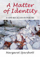 A Matter of Identity: A Life Recalled...