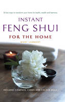 Instant Feng Shui for the Home: 50...