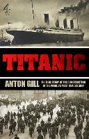 Titanic: The Real Story of the Construction of the World's Most Famous Ship