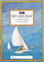 RYA Go Sailing: A Practical Guide for...