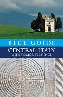 Blue Guide Central Italy: With Rome...