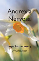 Anorexia Nervosa: Hope for Recovery