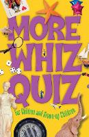 More Whiz Quiz: For Children and...