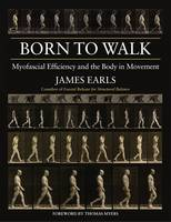 Born to Walk: Myofascial Efficiency...