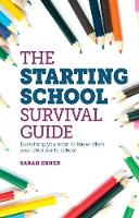 The Starting School Survival Guide:...