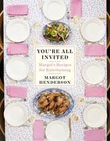 You're All Invited: Margot's Recipes...