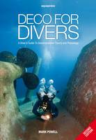 Deco for Divers: A Diver's Guide to...