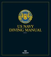 The US Navy Diving Manual: Revision 7...