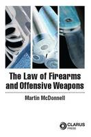 The Law of Firearms & Offensive Weapons