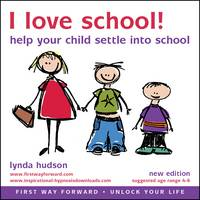 I Love School: Help Your Child to...