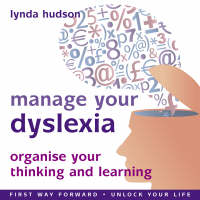 Manage Your Dyslexia: Organise Your...