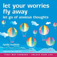 Let Your Worries Fly Away: Let Go of...