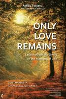 Only Love Remains: Lessons from the...