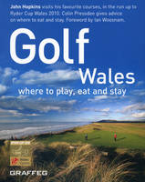 Golf Wales: Where to Play, Eat and Stay