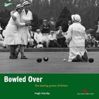 Bowled Over: The Bowling Greens of...
