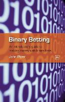 Binary Betting: An Introductory Guide...