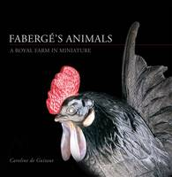 Faberge's Animals: A Royal Farm in...